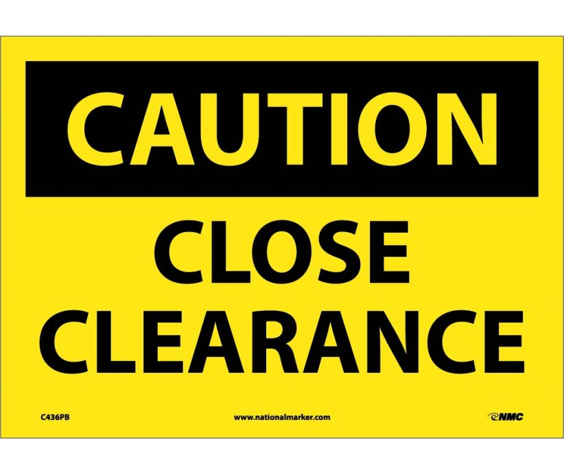 CAUTION, CLOSE CLEARANCE, 10X14, PS VINYL