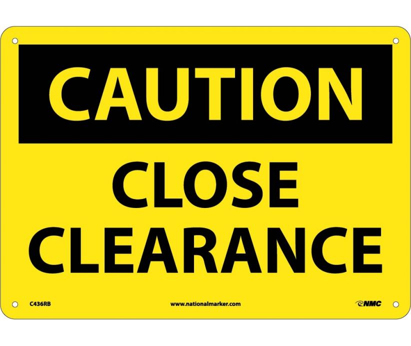 CAUTION, CLOSE CLEARANCE, 10X14, RIGID PLASTIC
