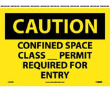 Confined Space Class _____ Permit Required For Entry: OSHA Caution Header Signs (C439) By NMC
