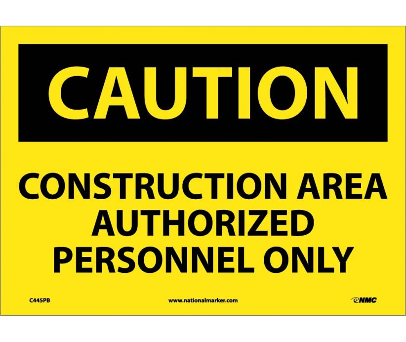 CAUTION, CONSTRUCTION AREA AUTHORIZED PERSONNEL ONLY, 10X14, PS VINYL
