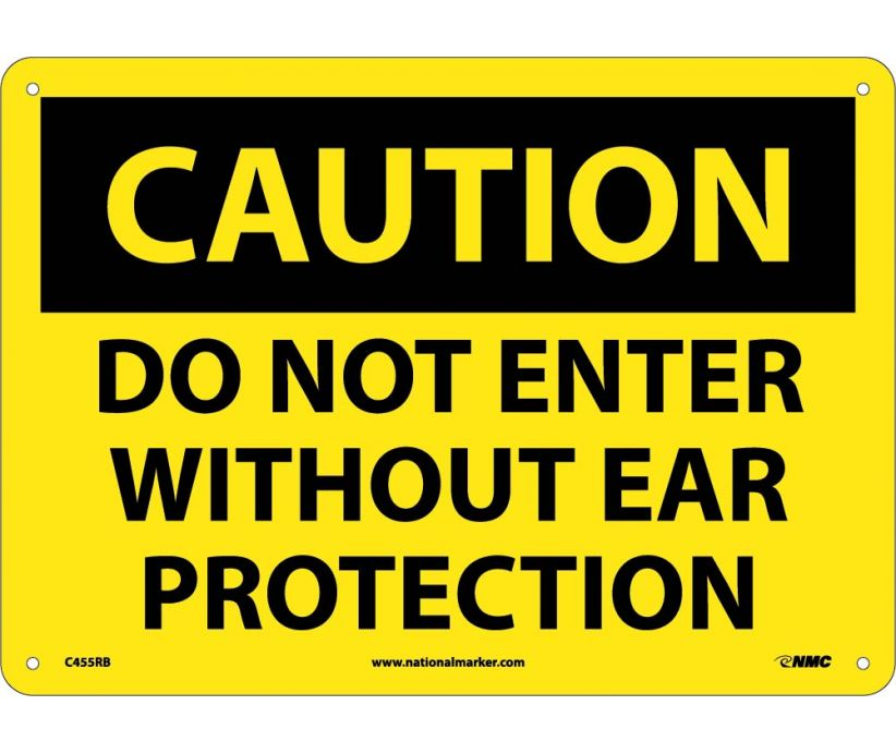 CAUTION, DO NOT ENTER WITHOUT EAR PROTECTION, 10X14, RIGID PLASTIC