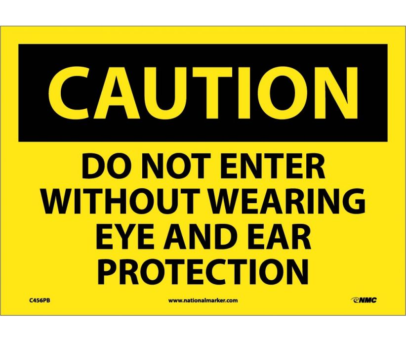 CAUTION, DO NOT ENTER WITHOUT WEARING EYE AND EAR PROTECTION, 10X14, PS VINYL