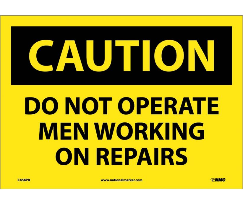 CAUTION, DO NOT OPERATE MEN WORKING ON REPAIRS, 10X14, PS VINYL