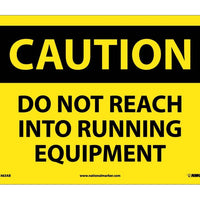 CAUTION, DO NOT REACH INTO RUNNING EQUIPMENT, 10X14, .040 ALUM