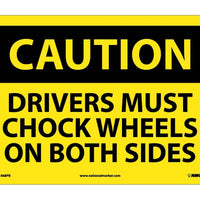 CAUTION, DRIVERS MUST CHOCK WHEELS ON BOTH SIDES, 10X14, PS VINYL