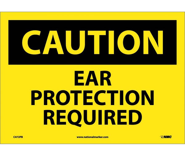 C472 National Marker Personal Protection Safety Signs Caution Ear Protection Required