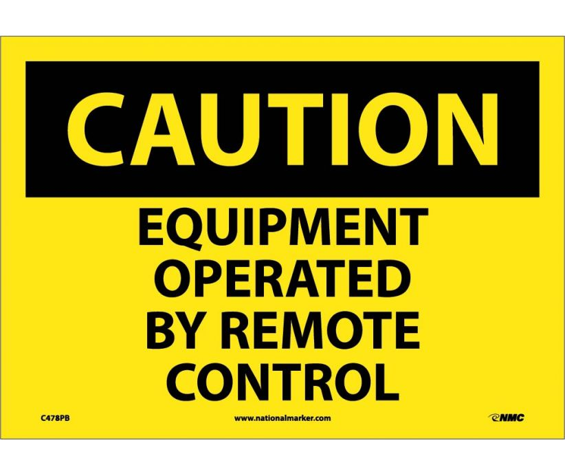 CAUTION, EQUIPMENT OPERATED BY REMOTE CONTROL, 10X14, PS VINYL