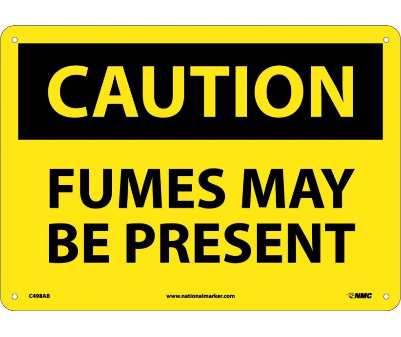 CAUTION, FUMES MAYBE PRESENT, 10X14, .040 ALUM