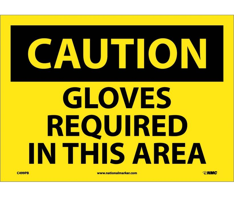 CAUTION, GLOVES REQUIRED IN THIS AREA, 10X14, PS VINYL