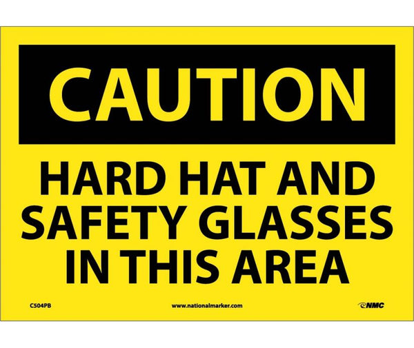 C504 National Marker Personal Protection Safety Signs Caution Hard Hat And Safety Glasses In This Area