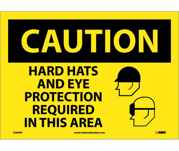 C506 National Marker Personal Protection Safety Signs Caution Hard Hats And Eye Protection Required In This Area