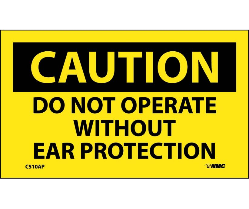 CAUTION, DO NOT OPERATE WITHOUT EAR PROTECTION, 3X5, PS VINYL 5/PK