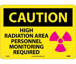 CAUTION, HIGH RADIATION AREA PERSONNEL MONITORING REQUIRED, GRAPHIC, 10X14, .040 ALUM