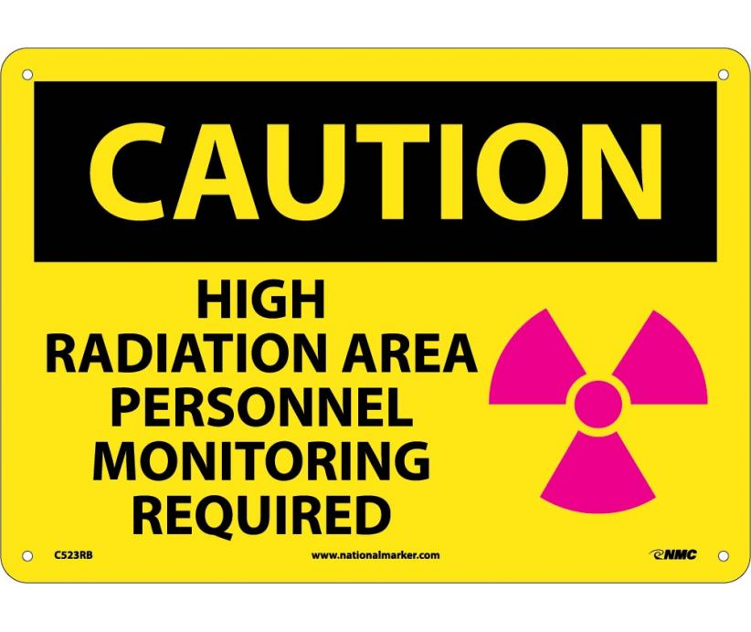 CAUTION, HIGH RADIATION AREA PERSONNEL MONITORING REQUIRED, GRAPHIC, 10X14, RIGID PLASTIC