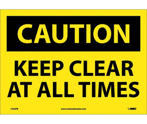 CAUTION, KEEP CLEAR AT ALL TIMES, 10X14, PS VINYL