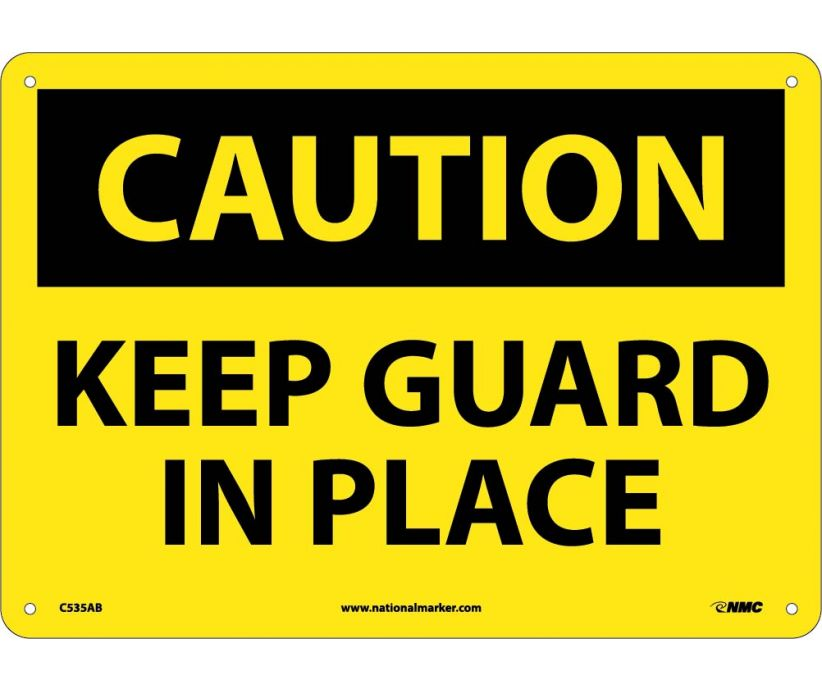 CAUTION, KEEP GUARD IN PLACE, 10X14, .040 ALUM