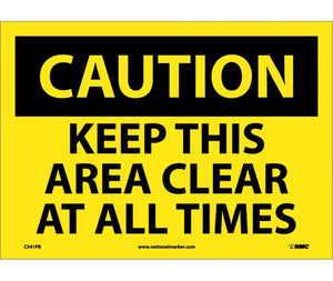 CAUTION, KEEP THIS AREA CLEAR AT ALL TIMES, 10X14, PS VINYL