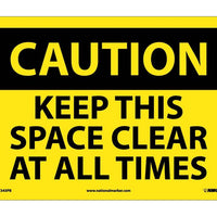 CAUTION, KEEP THIS SPACE CLEAR AT ALL TIMES, 10X14, PS VINYL