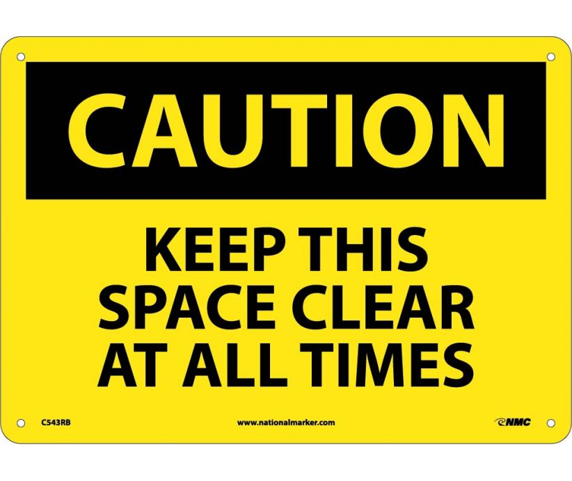 CAUTION, KEEP THIS SPACE CLEAR AT ALL TIMES, 10X14, RIGID PLASTIC