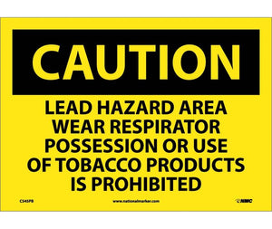 CAUTION, LEAD HAZARD AREA WEAR RESPIRATOR POSSESSION OR USE OF TOBACCO PRODUCTS IS PROHIBITED, 10X14, PS VINYL