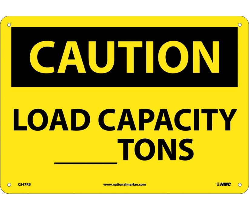 CAUTION, LOAD CAPACITY__TONS, 10X14, RIGID PLASTIC