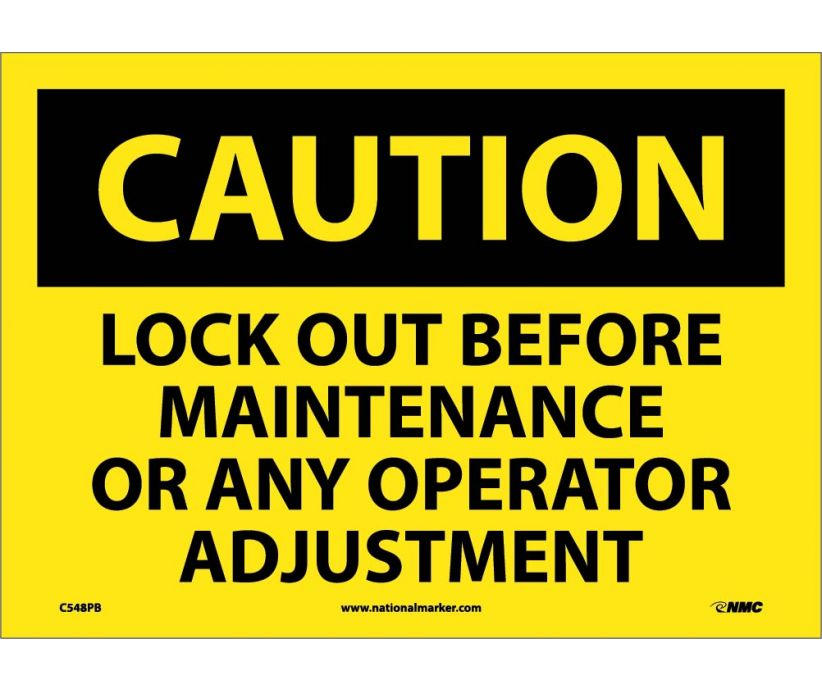 CAUTION, LOCK OUT BEFORE MAINTENANCE OR ANY OPERATOR ADJUSTMENT, 10X14, PS VINYL