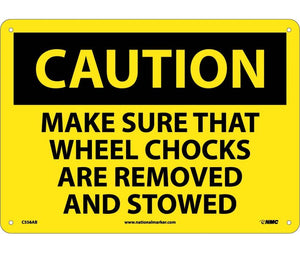 CAUTION, MAKE SURE THAT WHEEL CHOCKS ARE REMOVED AND STOWED, 10X14, .040 ALUM