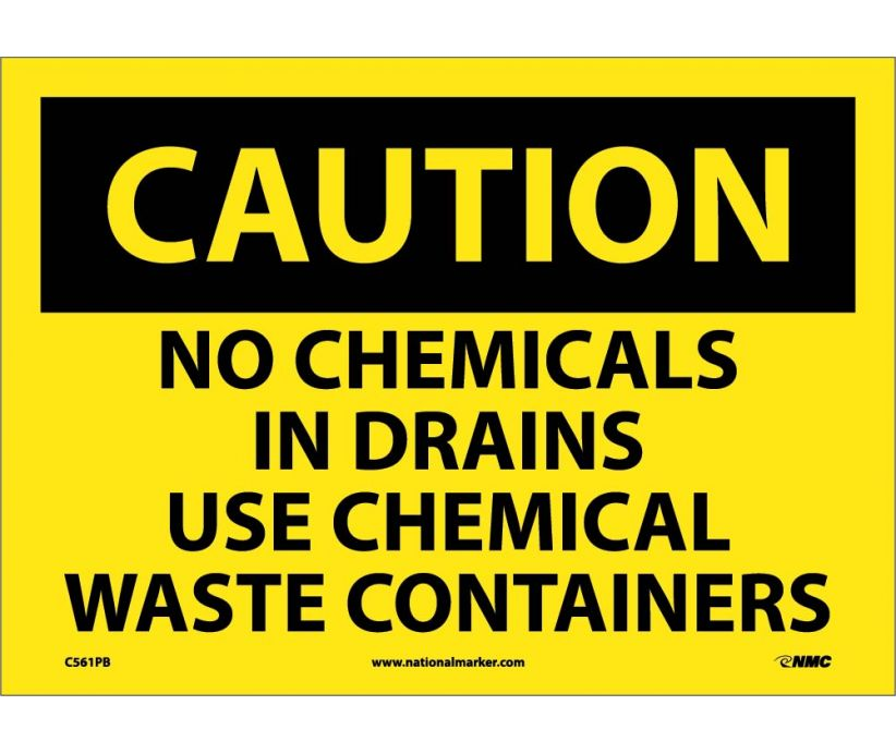 No Chemicals In Drains Use Chemical Waste Containers: OSHA Caution Signs (C561) By National Marker