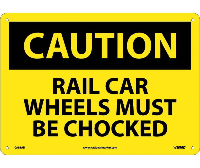 CAUTION, RAIL CAR WHEELS MUST BE CHOCKED, 10X14, .040 ALUM