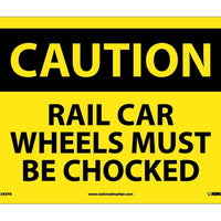 CAUTION, RAIL CAR WHEELS MUST BE CHOCKED, 10X14, PS VINYL