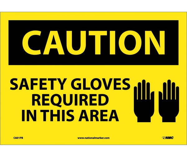 C601 National Marker Personal Protection Safety Signs Caution Safety Gloves Required In This Area