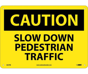 CAUTION, SLOW DOWN PEDESTRIAN TRAFFIC, 10X14, RIGID PLASTIC