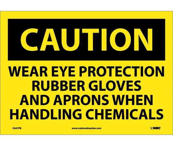 C647 National Marker Personal Protection Safety Signs Caution Wear Eye Protection Rubber Gloves And Aprons When Handling Chemicals