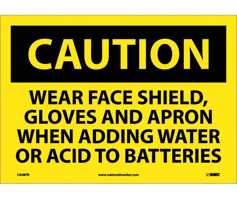 CAUTION, WEAR FACE SHIELD GLOVES AND APRON WHEN ADDING WATER OR ACID TO BATTERIES, 10X14, PS VINYL