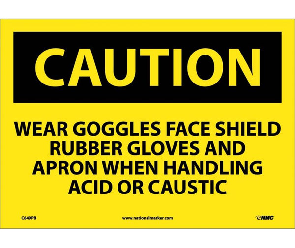C649 National Marker Personal Protection Safety Signs Caution Wear Goggles Face Shield Rubber Gloves And Apron When Handling Acid Or Caustic