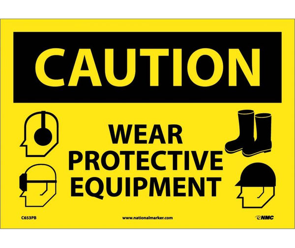 C653 National Marker Personal Protection Safety Signs Caution Wear Protective Equipment