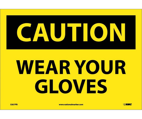 C657 National Marker Personal Protection Safety Signs Caution Wear Your Gloves