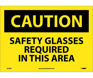 CAUTION, SAFETY GLASSES REQUIRED IN THIS AREA, 10X14, PS VINYL