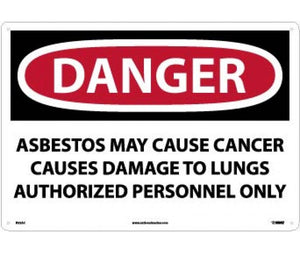 DANGER ASBESTOS MAY CAUSE CANCER CAUSES DAMAGE TO LUNGS AUTHORIZED PERSONNEL ONLY, 14 X 20, .040 ALUM