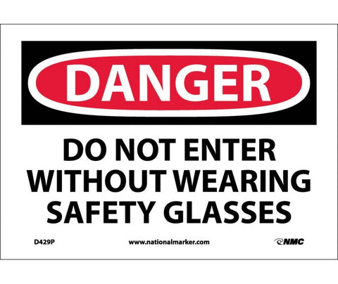 Do Not Enter Without Wearing Safety Glasses: Danger Header Safety Signs (D429) | Each