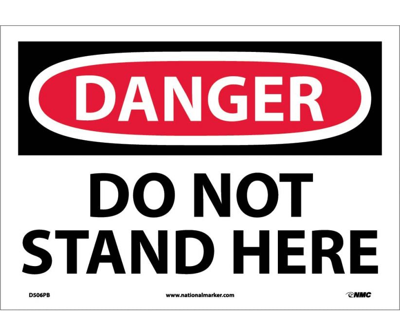 "D506PB National Marker Do Not Stand Here Danger Header Sign 10"" x 14"".004 Adhesive Backed Vinyl"