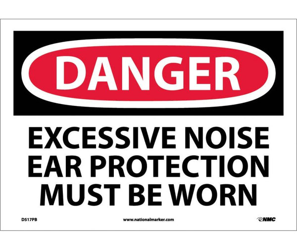 D517 National Marker Personal Protection Safety Signs Danger Excessive Noise Ear Protection Must Be Worn