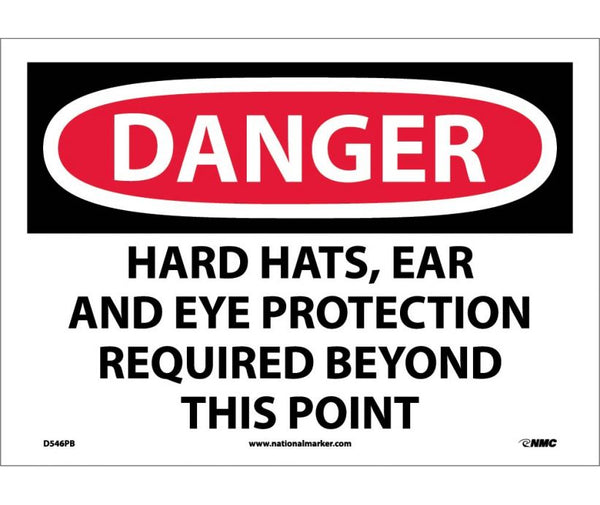 D546 National Marker Personal Protection Safety Signs Danger Hard Hats Ear and Eye Protection Required Beyond This Point