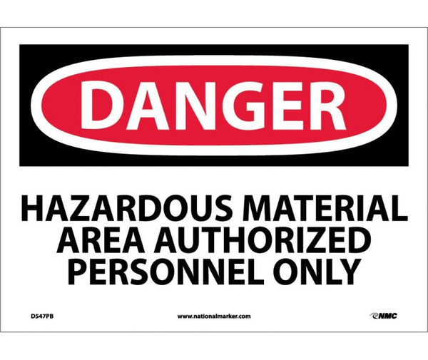 D547 National Marker Chemical and Hazardous Material Safety Signs Danger Hazardous Material Area Authorized Personnel Only