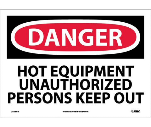Hot Equipment Unauthorized Persons Keep Out: Danger Header Safety Signs (D558) | Each
