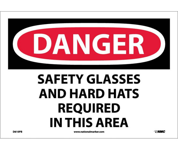 D610 National Marker Personal Protection Safety Signs Danger Safety Glasses And Hard Hats Required In This Area