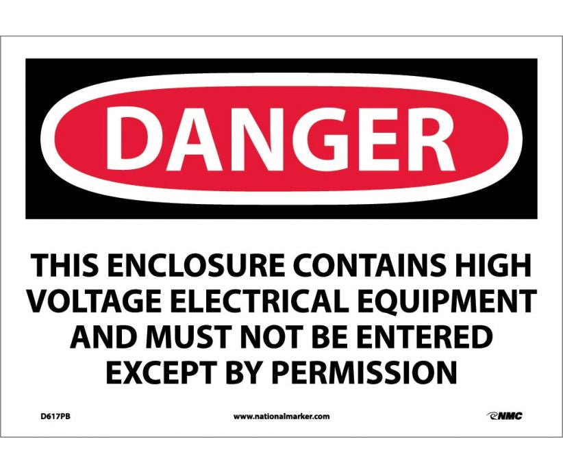 "D617PB National Marker This Enclosure Contains High Voltage Electrical Equipment And Must Not Be Entered Except By Permission Danger Header Sign 10"" x 14"".004 Adhesive Backed Vinyl"