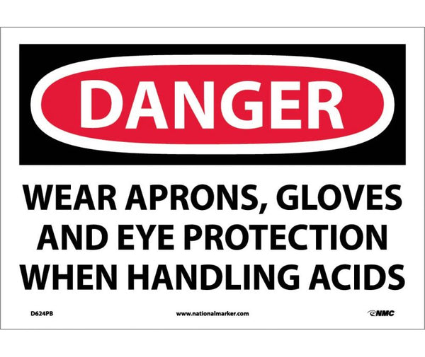 D624 National Marker Personal Protection Safety Signs Danger Wear Aprons Gloves And Eye Protection When Handling Acids