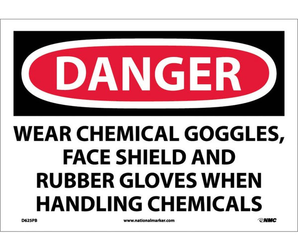 D625 National Marker Personal Protection Safety Signs Danger Wear Chemical Goggles Face Shield And Rubber Gloves When Handling Chemicals