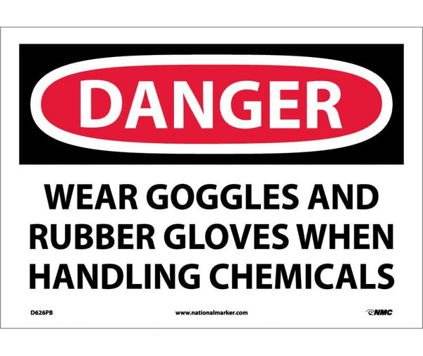 D626 National Marker Personal Protection Safety Signs Danger Wear Goggles And Rubber Gloves When Handling Chemicals